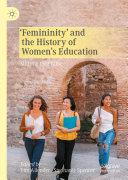 Femininity    and the History of Women   s Education