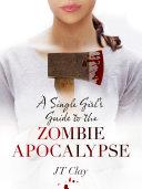 A Single Girl's Guide to the Zombie Apocalypse [Pdf/ePub] eBook