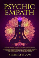 Psychic Empath  Secrets of Psychics and Empaths and a Guide to Developing Abilities Such as Intuition  Clairvoyance  Telepathy  Aura R