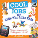 Pdf Cool Jobs for Kids who Like Kids
