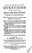 Useful and Important Questions Concerning Jesus the Son of God Freely Proposed