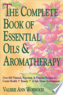 The Complete Book of Essential Oils and Aromatherapy image