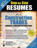 Step-by-Step Resumes For All Construction Trades Laborer & Contractor Positions