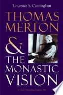 Thomas Merton and the Monastic Vision Book