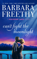 Can't Fight The Moonlight: Heartwarming Small Town Contemporary Romance Pdf/ePub eBook