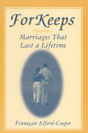 For Keeps  Marriages That Last a Lifetime