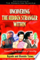 Uncovering the Hidden Stranger Within