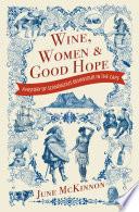 Wine  Women and Good Hope Book