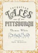 Forgotten Tales of Pittsburgh [Pdf/ePub] eBook
