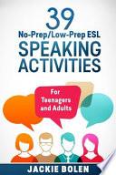 39 No-Prep/Low-Prep ESL Speaking Activities