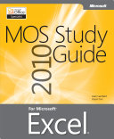 MOS 2010 Study Guide for Microsoft® Excel®