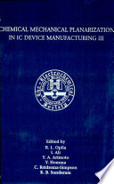 Chemical Mechanical Planarization in IC Device Manufacturing III
