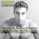 Stronger, Faster, Smarter