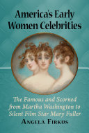 America's Early Women Celebrities [Pdf/ePub] eBook