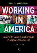 Working in America: Continuity, Conflict, and Change in a New ...