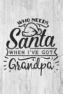 Who Needs Santa When I Ve Got Grandpa