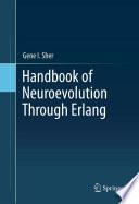 """Handbook of Neuroevolution Through Erlang"" by Gene I. Sher"