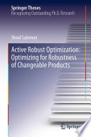 Active Robust Optimization  Optimizing for Robustness of Changeable Products