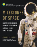 Milestones of Space: Eleven Iconic Objects from the Smithsonian ...