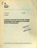 Lessons Learned from Public Health Campaigns and Applied to Anti DWI Norms Development