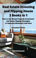 Real Estate Investing and Flipping House 2 Books in 1 Book