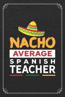 Nacho Average Spanish Teacher
