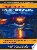 """Timeless Secrets of Health and Rejuvenation"" by Andreas Moritz"