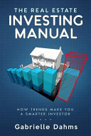 The Real Estate Investing Manual