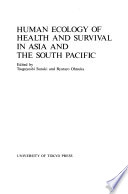 Human Ecology of Health and Survival in Asia and the South Pacific
