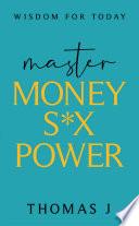 Master MONEY SEX POWER
