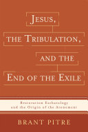 Pdf Jesus, the Tribulation, and the End of the Exile