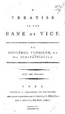 A treatise on the bane of vice