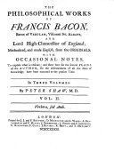 The Philosophical Works of Francis Bacon, Baron of Verulam, Viscount St. Albans ...