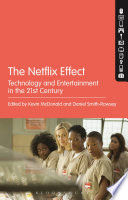 The Netflix Effect  : Technology and Entertainment in the 21st Century