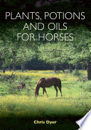 Plants  Potions and Oils for Horses