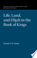 Life Land And Elijah In The Book Of Kings