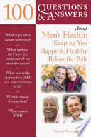 100 Questions   Answers About Men s Health  Keeping You Happy   Healthy Below the Belt Book
