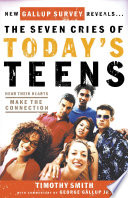 The Seven Cries of Today's Teens, Hearing Their Hearts; Making the Connection by Timothy Smith PDF