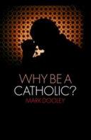 Why Be a Catholic