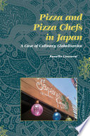 Pizza and Pizza Chefs in Japan  A Case of Culinary Globalization Book