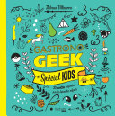 Gastronogeek spécial kids Pdf/ePub eBook