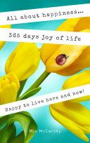 All about happiness ... 365 days joy of life Pdf/ePub eBook