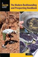 Modern Rockhounding and Prospecting Handbook Book