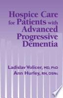 Hospice Care for Patients with Advanced Progressive Dementia
