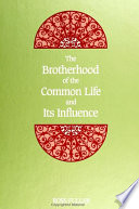 Brotherhood of the Common Life and Its Influence  The