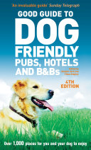 Good Guide to Dog Friendly Pubs  Hotels and B Bs 4th edition