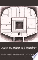 Arctic geography and ethnology A selection of papers on Arctic geography and ethnology