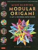 Mind Blowing Modular Origami