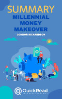 Millennial Money Makeover by Connor Richardson (Summary) Pdf/ePub eBook