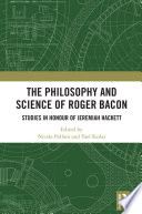The Philosophy and Science of Roger Bacon